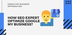 How SEO Expert Optimize Google My Business? Content Marketing, Social Media Marketing, Digital Marketing, Business Pages, Online Business, 750 Words, Search Engine Marketing, Ways To Communicate, Social Media Site