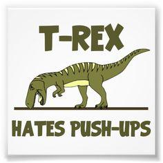 Shop Tyrannosaurus Rex Dinosaur Hates Push Ups Photo Print created by The_Shirt_Yurt. Dinosaur Party Costume, Dinosaur Hat, Dinosaur Puppet, Dinosaur Activities, Dinosaur Face Painting, Tyrannosaurus Rex Skeleton, Prehistoric World, T Rex, Custom Posters
