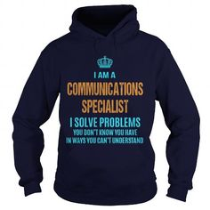 COMMUNICATIONS SPECIALIST - I SOLVE PROBLEMS T-Shirts, Hoodies (36.99$ ==► Order Here!)