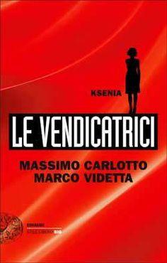 Le Vendicatrici by Massimo Carlotto
