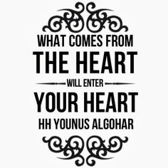 The Official MFI® Blog Quote of the Day: 'What comes from the heart will enter your heart.' - His Holiness Younus AlGohar