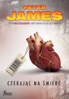 Peter James: Czekając na śmierć - http://lubimyczytac.pl/ksiazka/128506/czekajac-na-smierc