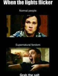 When the lights flicker... Normal people vs Supernatural fandom... Lol!