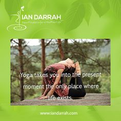 #Yoga takes you into the present moment the only place where life exists.