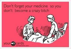"Joel just told me yesterday he thinks I should be medicated! HAHA!!! And my responce was ""Oh I know!"""
