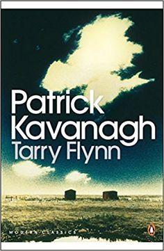 Tarry Flynn (Penguin Modern Classics): Amazon.co.uk: Patrick Kavanagh: 9780141183619: Books
