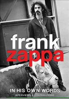 Frank Zappa: In His Own Words