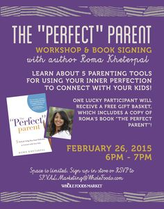 Workshop and book signing on February 26, 2015 at Whole Foods in Valencia, CA. #theperfectparent