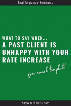 As a small business owner, you've got to raise your rates. That doesn't mean your clients are always happy about it. Here's what to say when you past clients are unhappy!