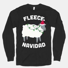 Have a merry Christmas and Fleece Navidad this year! This festive season celebrate with this fun sheep shirt! Great for lovers of puns and sheep admirers alike. This holiday, celebrate with this funny christmas shirt! Christmas Puns, Christmas Time Is Here, All Things Christmas, Merry Christmas, Tacky Christmas, Christmas Clothes, Christmas Shirts, Christmas Decorations, Christmas Snacks