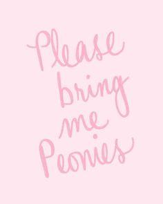 Please bring me peonies //