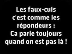 False persons are like answering machines: They talk when you are not here! Amazing Quotes, Best Quotes, French Quotes, Jokes Quotes, Entrepreneur Quotes, Some Words, Father Quotes, Sentences, Quotations