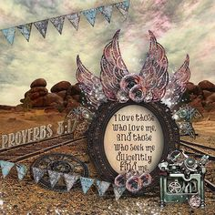 I love those who love me, and those who seek me diligently find me. Proverbs 8:17  kit: Wild Wild West collab by Marta van Eck and Rucola Designs