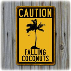 "Caution - Falling Coconuts Sign  (12"" x 8"")"