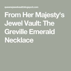 From Her Majesty's Jewel Vault: The Greville Emerald Necklace