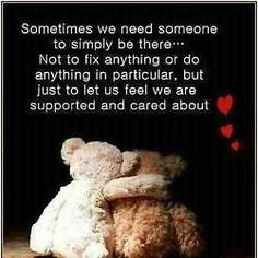 """Inspirational love Quotes : Life sayings let us feel, Whatever I be there Best Cute life quotes about inspirational messages """"Sometimes we need someone to s Great Quotes, Quotes To Live By, Me Quotes, Inspirational Quotes, Qoutes, Got Your Back Quotes, Goofy Quotes, Piglet Quotes, Fiance Quotes"""