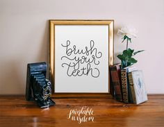 Bathroom Print, Printable wall art home decor, printable wisdom, brush your teeth bathroom art bathroom sign printable hand lettered by PrintableWisdom on Etsy https://www.etsy.com/listing/198878427/bathroom-print-printable-wall-art-home