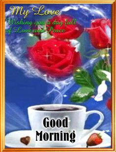 Share this good morning love card with your sweetheart. Free online A Good Morning To Your Love ecards on Everyday Cards Good Morning Coffee, Good Morning Picture, Good Morning Flowers, Good Morning Everyone, Good Morning Good Night, Morning Pictures, Good Morning Wishes, Good Morning Images, Morning Greetings Quotes