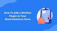 WooCommerce Wishlists allows an eCommerce site user to save their favorite product to their Wishlists. In our article we give you a complete tutorial for adding a WooCommerce Wishlist plugin to your eCommerce store.