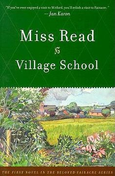 Miss Read  --  Village School (Chronicles of Fairacre, #1)