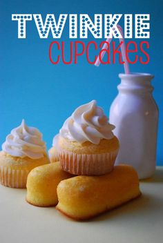 Twinkie Cupcakes.  These are so cute!