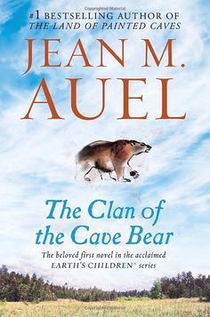 Clan of the Cave Bear (Earth's Children series) by Jean M. Auel