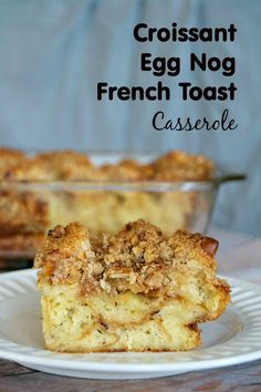 Christmas Day Breakfast at its' finest! Croissants and egg nog are used to make up this great French toast breakfast Casserole!
