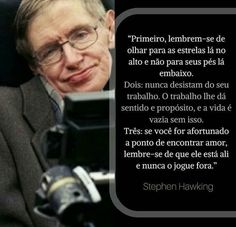 Stephen Hawking o gênio Stephen Hawking, Heart Quotes, Life Quotes, Steven Seagal, Love Text, Strong Words, Carl Sagan, Quote Of The Day, Favorite Quotes
