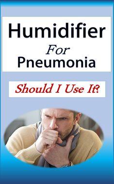 Humidifier for Pneumonia What Is Pneumonia, Walking Pneumonia Symptoms, Pnemonia Remedies, Asthma Remedies, Essential Oil For Pneumonia, Natural Remedies For Pneumonia, Pneumonia Recovery, Community Acquired Pneumonia