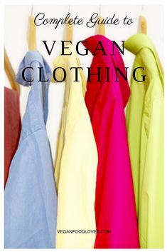 A Complete Guide To Vegan Clothing: Tips For Cruelty-Free Wear - Natural Lifestyle, Vegan Lifestyle, Vegan Fashion, Fast Fashion, Vegan Products, Free Products, How To Become Vegan, Business Mode, Vegan Shopping