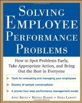 Solving Employee Performance Problems: How To Spot Problems Early, Take Appropriate Action, And Bring Out The Best In Everyone By Anne Bruce, Brenda Hampel, Erika Lamont