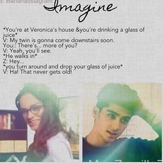Aaaannd here come the Veronica imagines   YOU GUYS I DIDN'T EVEN THINK WE HAD VERONICA IMAGINES