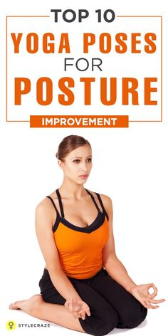 Posture correction|Posture exercises|Posture That is where yoga comes to your help. While there are many best yoga poses for posture improvement, here are 10 simple postures of yoga ...