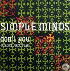 Simple Minds- Don't you forget about me