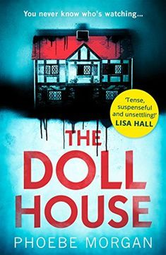 The Doll House: A gripping debut psychological thriller with a killer twist! by [Morgan, Phoebe]