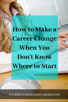 How to Make a Career Change When You Don't Know Where to Start - Your Best Designed Career The Effective Pictures We Offer You About new career quotes A quality picture can tell you many things. Job Quotes, Career Quotes, Career Advice, Wisdom Quotes, Acting Career, Lesson Quotes, Music Quotes, Career Quiz, Career Help