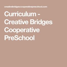 Curriculum - Creative Bridges Cooperative PreSchool