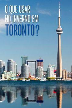 Vai viajar para Toronto? Arrume suas malas com a gente! Saiba o que usar no inverno canadense para curtir o frio sem se preocupar!