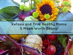"""Under the Sky: Ketogenic Diet and Trim Healthy Mama """"S"""" Recipes"""