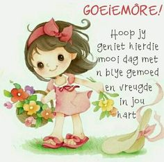 Good Morning All, Good Morning Picture, Morning Pictures, Good Morning Wishes, Morning Images, Morning Inspirational Quotes, Morning Quotes, Lekker Dag, Afrikaanse Quotes