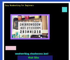 Easy Woodworking For Beginners 163543 - Woodworking Plans and Projects!