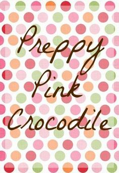 Preppy Pink Crocodile, a lifestyle blog about all things preppy.  Blogged by an Alpha Gamma Delta from UGA.  http://preppypinkcrocodile.blogspot.com