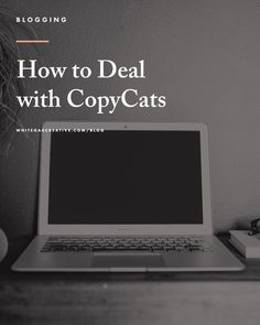 How to deal with online copycats as a blogger and small business owner, blog tips, blog tutorial,