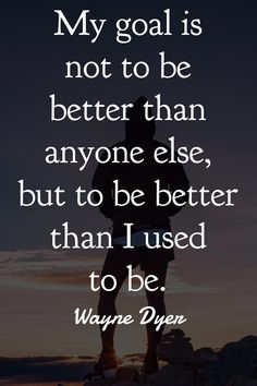 Awesome Wayne Dyer Quotes Fuck everyone else! Ive came along way, always striving for a better me!Fuck everyone else! Ive came along way, always striving for a better me! Motivational Quotes For Life, Inspiring Quotes About Life, True Quotes, Success Quotes, Great Quotes, Quotes About Sports, Inspirational And Motivational Quotes, Life Is Amazing Quotes, You Are Awesome Quotes