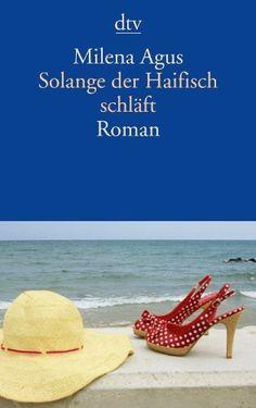 Solange der Haifisch schläft: Roman: Amazon.de: Milena Agus, Annette Kopetzki: Bücher