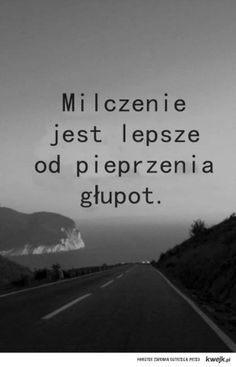 A tak wiele osób mówi zbyt wiele . Some Quotes, Words Quotes, Sayings, Malboro, Motivational Quotes, Inspirational Quotes, Life Philosophy, More Words, Pretty Words
