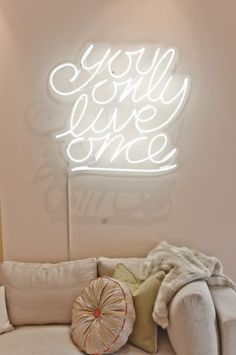 'You only live once' light sign