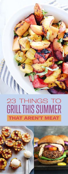 23 Things To Grill This Summer That Aren't Meat