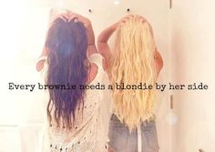 every brownie needs a blondie by her side - Google Search