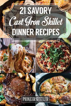 21 Savory Cast Iron Skillet Dinner Recipes | Quick and Easy Homemade Recipes by Pioneer Settler at http://pioneersettler.com/savory-cast-iron-skillet-dinner-recipes/
